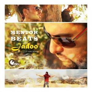 Mentor's 'Jadoo' feat Nav Sidhu