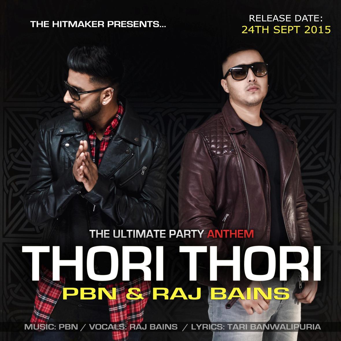PBN & Raj Bains 'Thori Thori'