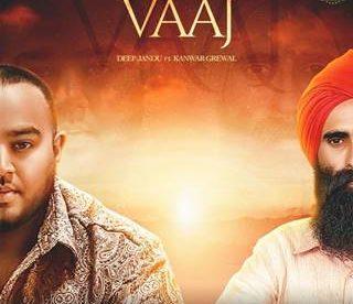 'Vaaj' by Deep Jandu ft Kanwar Grewal